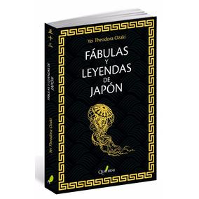 Libro Fábulas Y Leyendas De Japón Autor: Ozaki, Yei Theodora