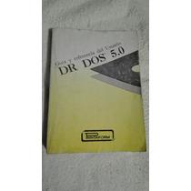 Libro Dr Dos 5.0 Guía Y Referencia Del Usuario.