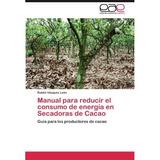 Manual Para Reducir El Consumo De Energ A En Se Envío Gratis