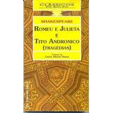 Romeu E Julieta E Tito Andronico ( Tragédias )