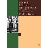 Frédéric Barbier. Historia De Las Bibliotecas