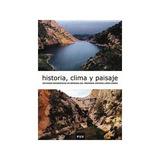 Historia, Clima Y Paisaje: Estudios Geográficos Envío Gratis