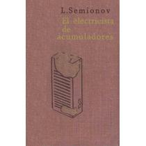 Libro: El Electricista De Acumuladores - L. Semionov - Pdf