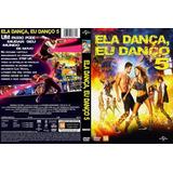 Dvd Ela Dança, Eu Danço 5: Tudo Ou Nada - Dublado/legendado