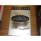 Greg Iles - El Juego Del Silencio (y)