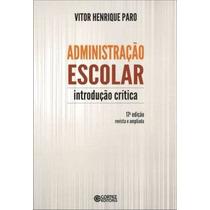 Livro Administração Escolar Introdução Crítica Vitor Henriqu