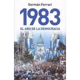 1983 El Año De La Democracia - Germán Ferrari - Planeta