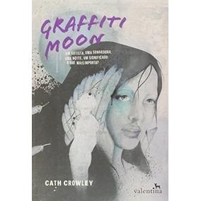 Livro Graffiti Moon Cath Crowley
