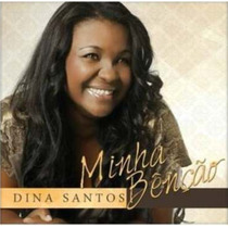 Cd Dina Santos - Minha Benção [original]