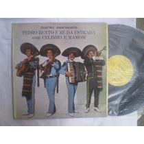 Lp - Pedro Bento E Zé Da Estrada Com Celinho E Ramom