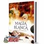 Libro Magia Blanca - El Poder Sobrenatural