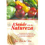 Saúde Total - Livro A Saúde Vem Da Natureza.