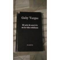 Libro El Arte De Convivir En La Vida Cotidiana, Gaby Vargas.