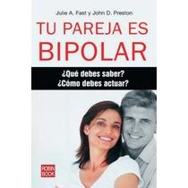 Tu Pareja Es Bipolar; Julie A. Fast And John D Envío Gratis