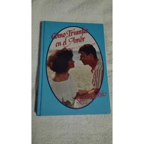 Libro Cómo Triunfar En El Amor, Nancy Van Pelt.