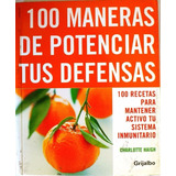 100 Manera De Potenciar Tus Defensas Charlotte Haigh Nuevo