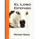 Herman Hesse - El Lobo Estepario
