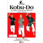 Kobu-do Nunchaku Bo Eku Sai Tunqua Nunti Kama Leia Descrição