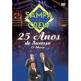Dvd Sampa Crew - 25 Anos De Sucessos (original E Lacrado)