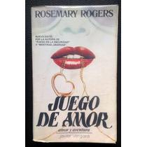 Libro Juego De Amor, Rosemary Rogers, Argentina 1984