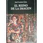 El Reino De La Imagen José Lezama Lima
