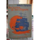 F. Chichester Por La Ruta De Los Clippers Barcos Navegar