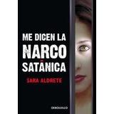 Me Dicen La Narco Satánica Sara Aldrete
