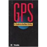 Trimble Gps Una Guía Para La Siguiente Utilidad