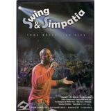 Dvd Swing E Simpatia-toda Noite-ao Vivo