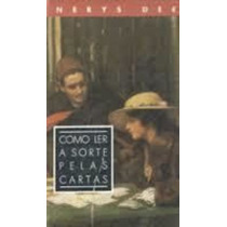Livro Como Ler A Sorte Pelas Cartas Nerys Dee