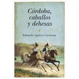 Córdoba, Caballos Y Dehesas (ecuestre) Eduardo Envío Gratis