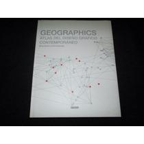 Libro Geographics Atlas Del Diseño Gráfico Contemporáneo