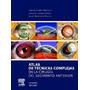 Libro Atlas De Tecnicas Complejas En La Cirugia Del Segmento
