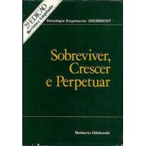 Livro Sobreviver, Crescer E Perpetuar Norberto Odebrecht