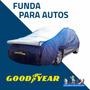Funda Cubre Auto Good Year+ Antigranizo Combo De Calidad