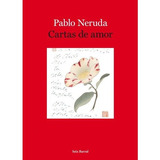 Cartas De Amor; Pablo Neruda