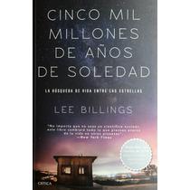 Cinco Mil Millones De Años De Soledad Lee Billings Nuevo