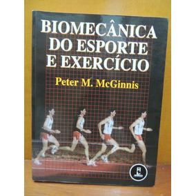 Livro Biomecânica Do Esporte E Exercício Peter M. Mcginnis