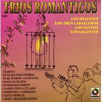 Cd Trios Romanticos Los Delfines Los Santos Los Galantes