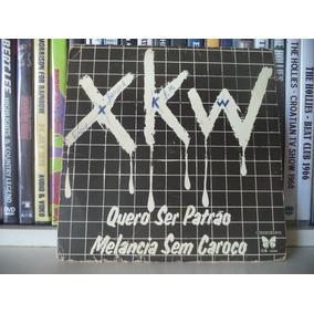 Compacto X K W - Quero Ser Patrão / Melancia Sem Caroço 1983