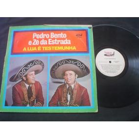 Lp Pedro Bento E Zé Da Estrada -a Lua É Testemunha-relíquia