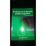 El Aborto En El Derecho Positivo Argentino ( Bach De Chazal