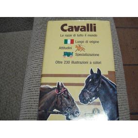 Livro Cavalli Le Razze Di Tutto Il Mondo 253 Páginas
