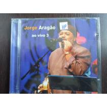 Cd Jorge Aragão - Ao Vivo 3 / Novo
