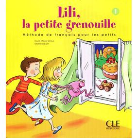 Lili La Petite Grenouille 1 Methode De Francais - Meyer/ Cle