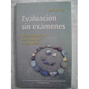 Evaluación Sin Exámenes. Medios Alternativos De Aprendizaje