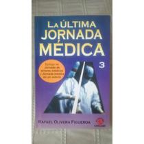 Libro La Ultima Jornada Medica / Rafael Olivera Figueroa