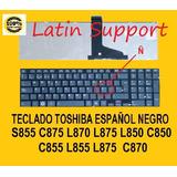 Teclado Toshiba Español S855 C855 C870 L850 L855 L870 L875 *