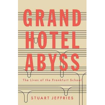 Libro Grand Hotel Abyss: The Lives Of The Frankfurt School
