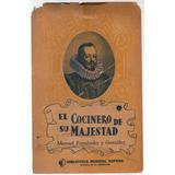 Manuel Fernández Y Gonzalez - El Cocinero De Su Majestad T.1